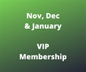 NOV/DEC/JAN VIP Membership